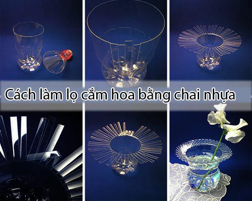 Hướng dẫn cách làm lọ hoa bằng chai nhựa đơn giản nhất