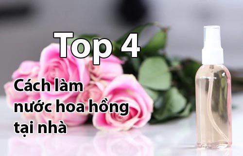 Top 4 cách làm nước hoa hồng tại nhà vô cùng đơn giản và hiệu quả